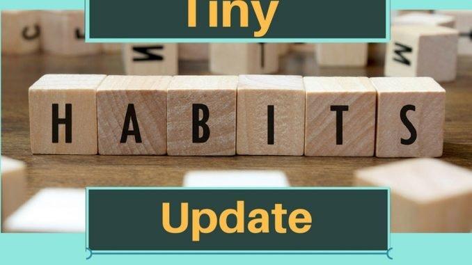 Tiny Habits Update
