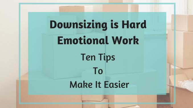 Downsizing Is Hard Emotional Work