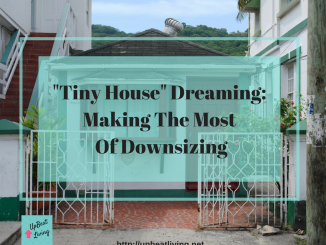 """Tiny House"" Dreaming: Making The Most Of Downsizing"