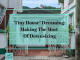 """""""Tiny House"""" Dreaming: Making The Most Of Downsizing"""