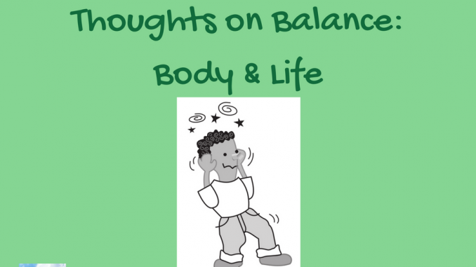Thoughts on Balance: Body & Life