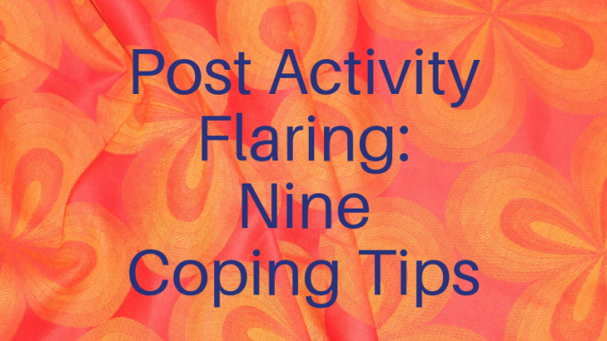 Post Activity Flaring: Nine Tips