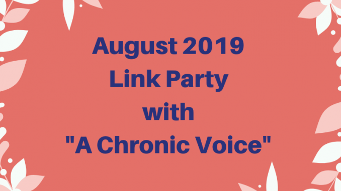 """August 2019 Link Party with Sheryl at """"A Chronic Voice"""""""