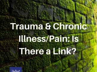 Trauma & Chronic Illness/Pain: Is There A Link?