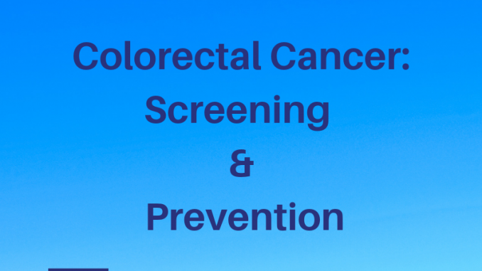Colorectal Cancer: Screening & Prevention