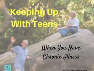 Raising Teens When You Have Chronic Illness